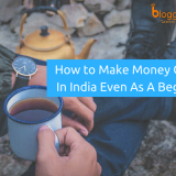 How to Make Money Online In India Even If You Are A Beginner In 2018