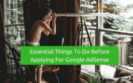 Don't Forget These 8 Factors Before Applying for Google AdSense