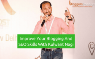 Improve Your Blogging and SEO Skills with Kulwant Nagi (Interview Series)