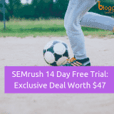 SEMrush 14 Days Free Trial: Grab SEMrush Pro for Free (Worth $47)