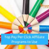 Top 10 Pay Per Click Affiliate Programs to Use to Make Money In 2018