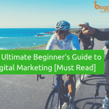 The Ultimate Beginner's Guide to Digital Marketing In 2018 [Must Read]