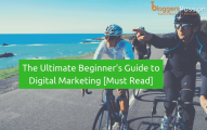 The Ultimate Beginner's Guide to Digital Marketing In 2019 [Must Read]