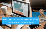 Interview With Enstine Muki: Revealing How to Make Money from Your Website