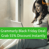 Grammarly Black Friday 2018 Deal [Live Now]: Grab 55% Discount Instantly