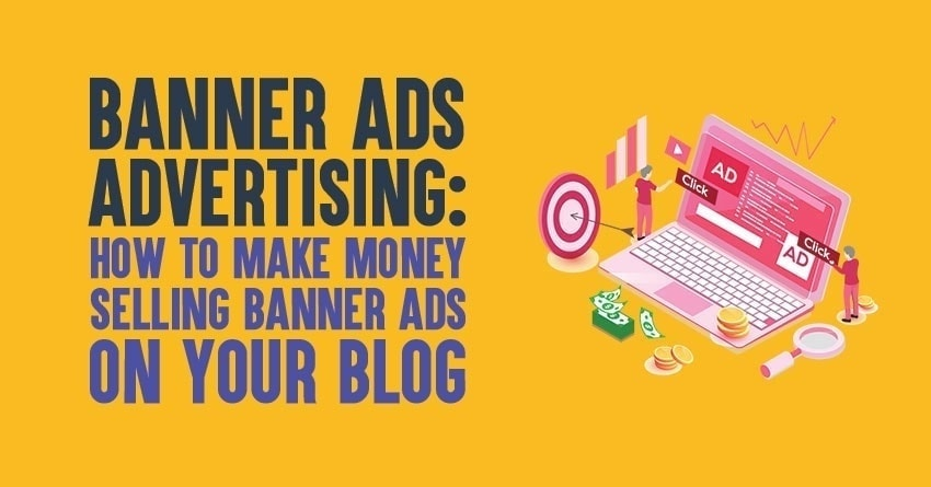 Learn how to make money selling banner ads on your blog