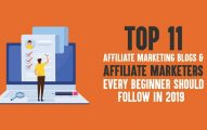 Top 11 Affiliate Marketing Blogs & Affiliate Marketers Every Beginner Should Follow in 2019
