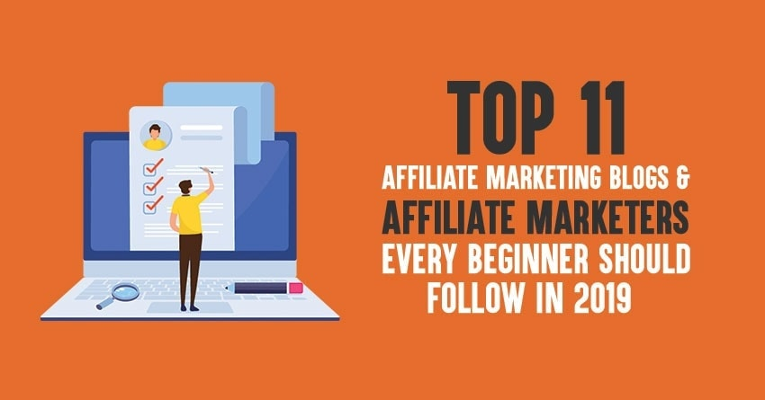 b6c4c36e809 Top affiliate marketing blogs   affiliate marketers you must follow in 2019