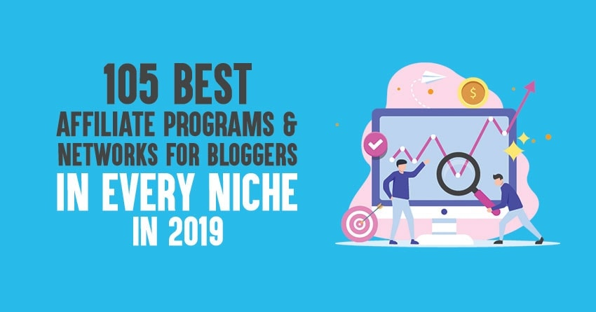 The 72 Best Affiliate Programs & Networks For Bloggers in 2019
