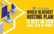 Which Bluehost Hosting Plan Is Best In 2019: Basic, Plus Or Choice Plus?