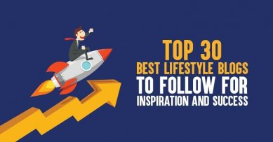Top 30 Best Lifestyle Blogs to Follow for Inspiration and Success [2020 Edition]