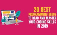 20 Best Programming Blogs to Read And Master Your Coding Skills In 2019