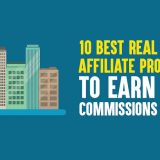 10 Best Real Estate Affiliate Programs to Earn High Commissions In 2019