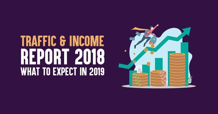 Bloggers Passion Traffic and Income Report 2018