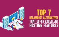 Top 7 DreamHost Alternatives That Offer Excellent Hosting Features