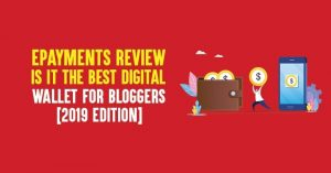 ePayments Review: Is It the Best Digital Wallet for Bloggers [2021 Edition]?