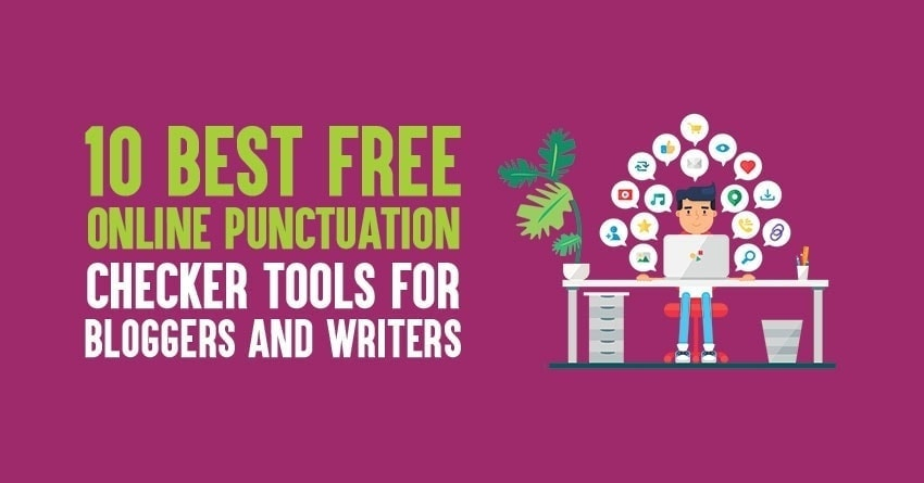 10 Best Free Online Punctuation Checker Tools for [Bloggers