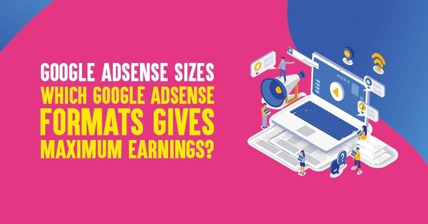 Best Google Adsense Sizes for maximum earnings