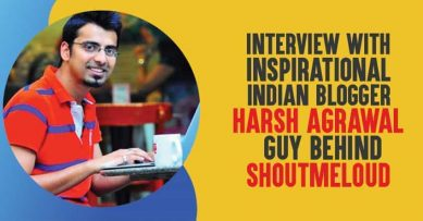 Interview With Inspirational Indian Blogger: Harsh Agrawal, Guy Behind ShoutMeLoud