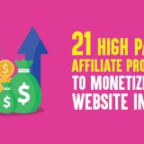 21 High Paying Affiliate Programs to Monetize Your Website In 2019