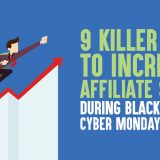 9 Killer Tips To Increase Affiliate Sales During Black Friday/Cyber Monday in 2019