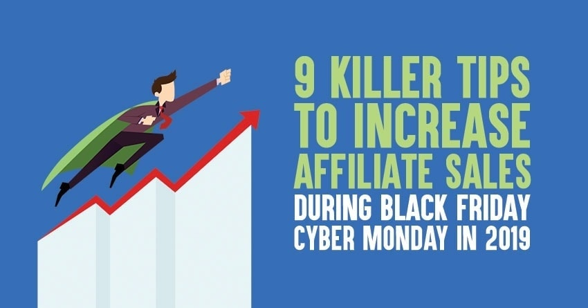 increase affiliate sales during black Friday cyber Monday 2019