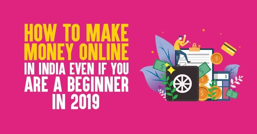 how to make money online in India as a beginner