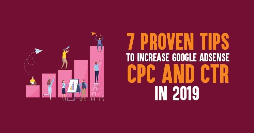 Tips to improve Google Adsense CPC & CTR in  2019