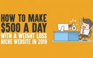 How to Make $500 A Day With A Weight Loss Niche Website In 2019