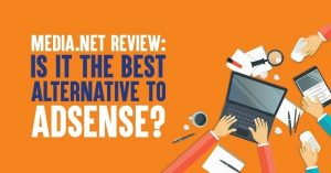 Media.net Review: Is It the Best Alternative to AdSense?