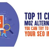 Top 11 Cheap Moz Alternatives You Can Try to Improve Your SEO in 2019