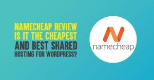 Namecheap Review: Is It The Cheapest And Best Shared Hosting For WordPress?