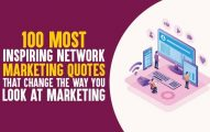 100 Most Inspiring Network Marketing Quotes that Change the Way You Look At Marketing