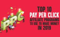 Top 10 Pay Per Click Affiliate Programs to Use to Make Money In 2019