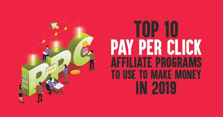 Top 10 Pay Per Click Affiliate Programs: [Get Paid Per Click