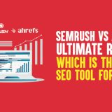 SEMrush vs Ahrefs Ultimate Review: Which Is the Best SEO Tool for 2019?