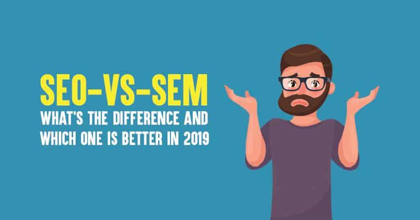 SEO vs SEM in 2019