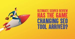 Ultimate SERPed Review 2020 [With 25% Discount]: Has the Game Changing SEO Tool Arrived?