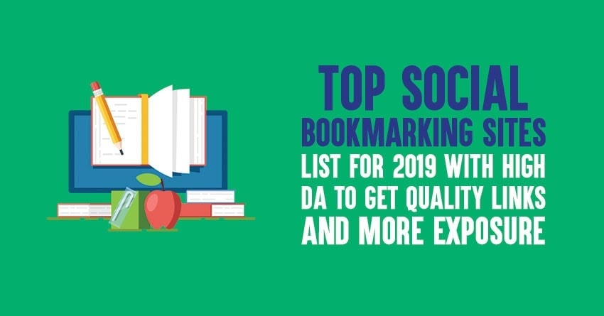 Top Social Bookmarking Sites List for 2019 to Get Quality Links
