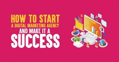 How to Start a Digital Marketing Agency and Make It a Success