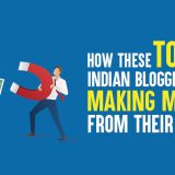 How These Top 10 Indian Bloggers Are Making Money from Their Blogs