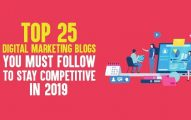 Top 25 Digital Marketing Blogs You Must Follow to Stay Competitive in 2019