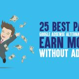 25 Best Paying Google AdSense Alternatives in 2019: Earn Money Without AdSense