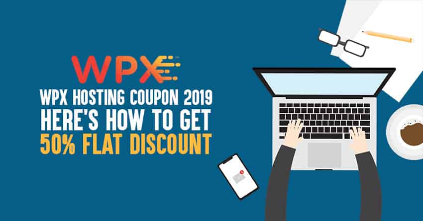 f7fc4db8b WPX Hosting Coupon 2019  Guide To  Get 50% FLAT Discount  Now