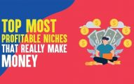 Top 9 Most Profitable Niches List That Really Make Money In 2019