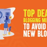 Top 10 Deadly Blogging Mistakes To Avoid As A New Blogger In 2019