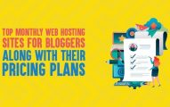 9 Best Month To Month Web Hosting Sites Along With Their Pricing Plans In 2019