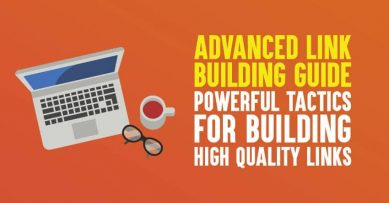 Advanced Link Building Guide: 9 Powerful Tactics for Building High Quality Links
