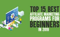 Top 15 Best Affiliate Marketing Programs for Beginners In 2019