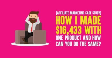 [Affiliate Marketing Case Study] How I Made $16,433 With One Product And How Can You Do the Same?